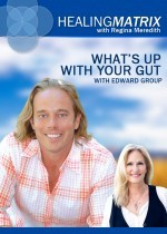 Healing Matrix: What's Up With Your Gut?