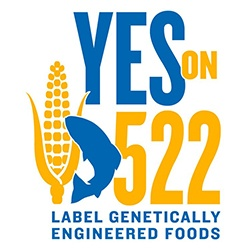 Yes on 522 -- Label Genetically Engineered Foods!