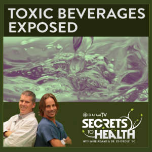Secrets to Health: Toxic Beverages Exposed