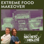 Extreme Food Makeover in The Latest Episode of Secrets to Health on Gaiam TV!