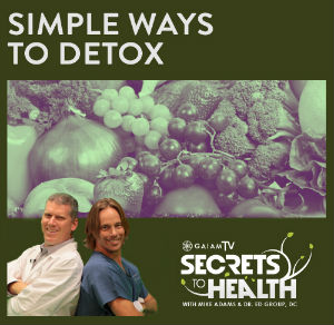 Simple Ways to Detox on the New Episode of Secrets to Health!