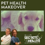 Pet Health Makeover on this Episode of Secrets to Health!