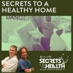 Secrets to a Healthy Home on the New Episode of Secrets to Health