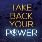 Take Back Your Power — A Must See Documentary