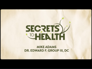secrets-to-health-mike-adams-dr-edward-f-group