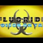 Fluoride: Daily Exposure to Poison