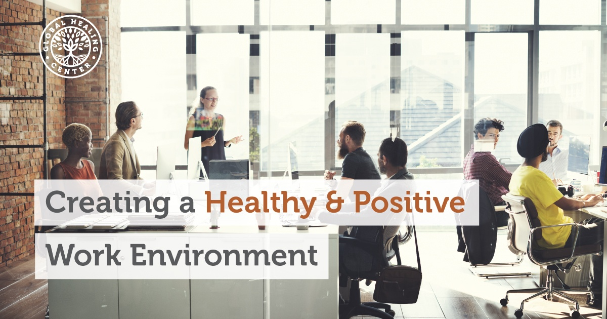 7 Tips For Creating A Healthy And Positive Work Environment