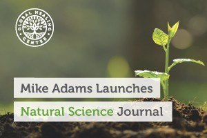 A plant germinating from the soil. Mike Adams Launches the Natural Science Journal.