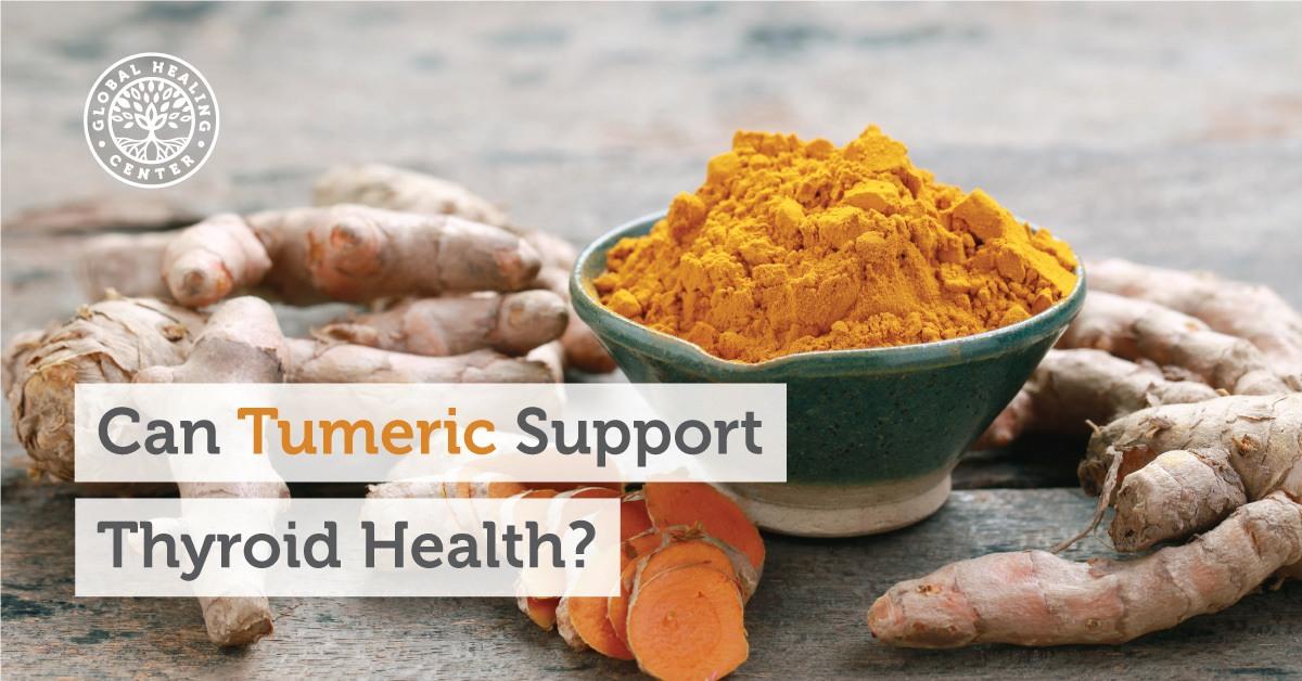 Can Turmeric Support Thyroid Health?