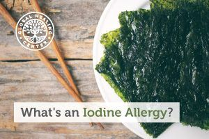 A plate was full of seaweed. It's strange to be allergic to essential body element but iodine allergy is a real issue.