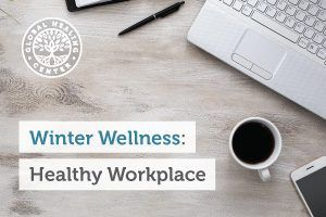How to Stay Healthy at Work This Winter