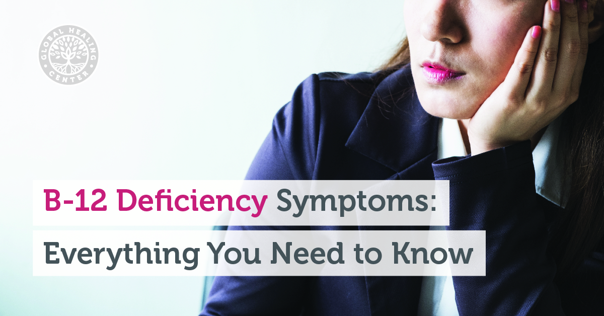 B12 Deficiency Symptoms: Everything You Need to Know B12 Deficiency Symptoms
