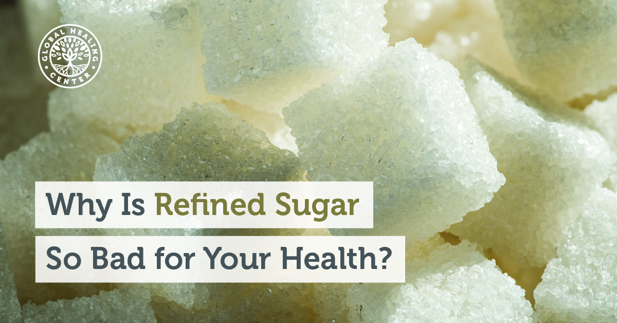 Why Is Refined Sugar So Bad For Your Health
