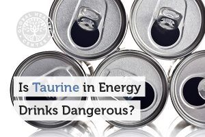 Open soda cans. Taurine shows an anxiolytic effect on the central nervous system