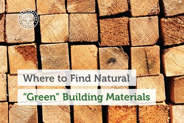 There are companies that provide organic green building materials.