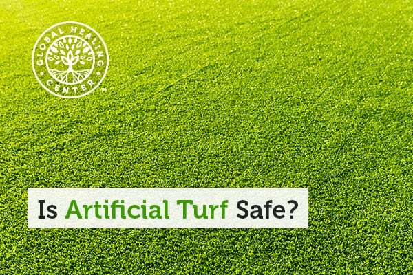 Artificial turfs may contain dangerous chemicals that can harm your body.