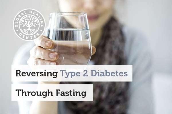 Fasting may help reverse type 2 diabetes.