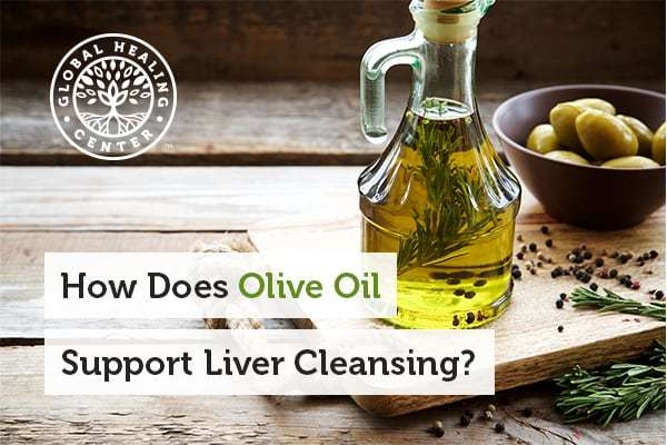 Olive oil is great for liver cleansing.