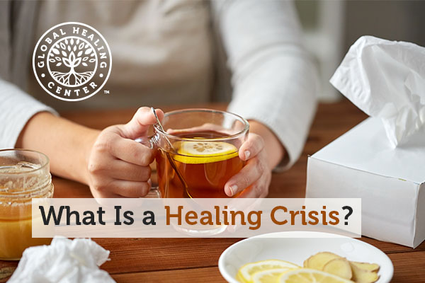 A healing crisis occurs when toxins and waste exit your body.