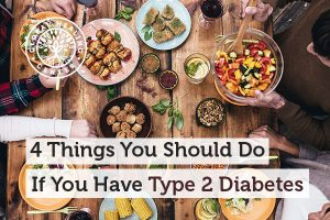 Try to improve your diet if you have type 2 diabetes.