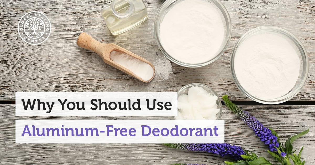 Why aluminum free deodorant