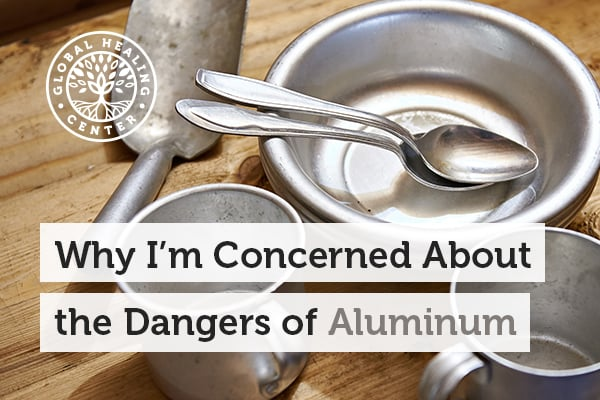 One of the dangers of aluminum is that aluminum has a negative effect on your central nervous system.