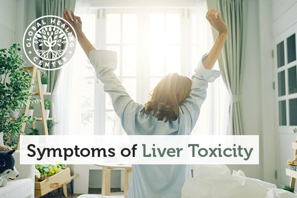 Chronic fatigue is one of many symptoms of liver toxicity.
