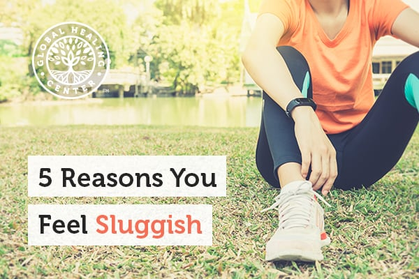 Not getting enough exercise can make you feel sluggish.