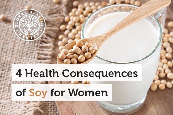 Soy can disrupt hormones in women.