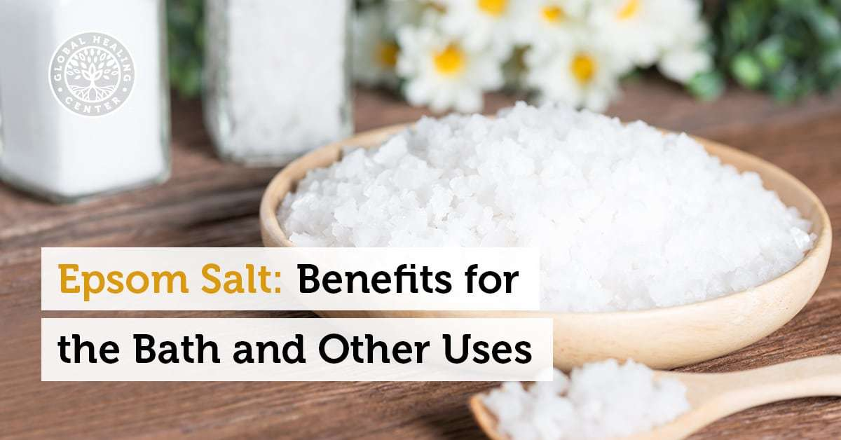 Epsom Salt: 10 Benefits for the Bath and Other Uses