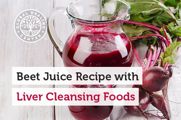 Beet juice is on the list of liver cleansing foods.