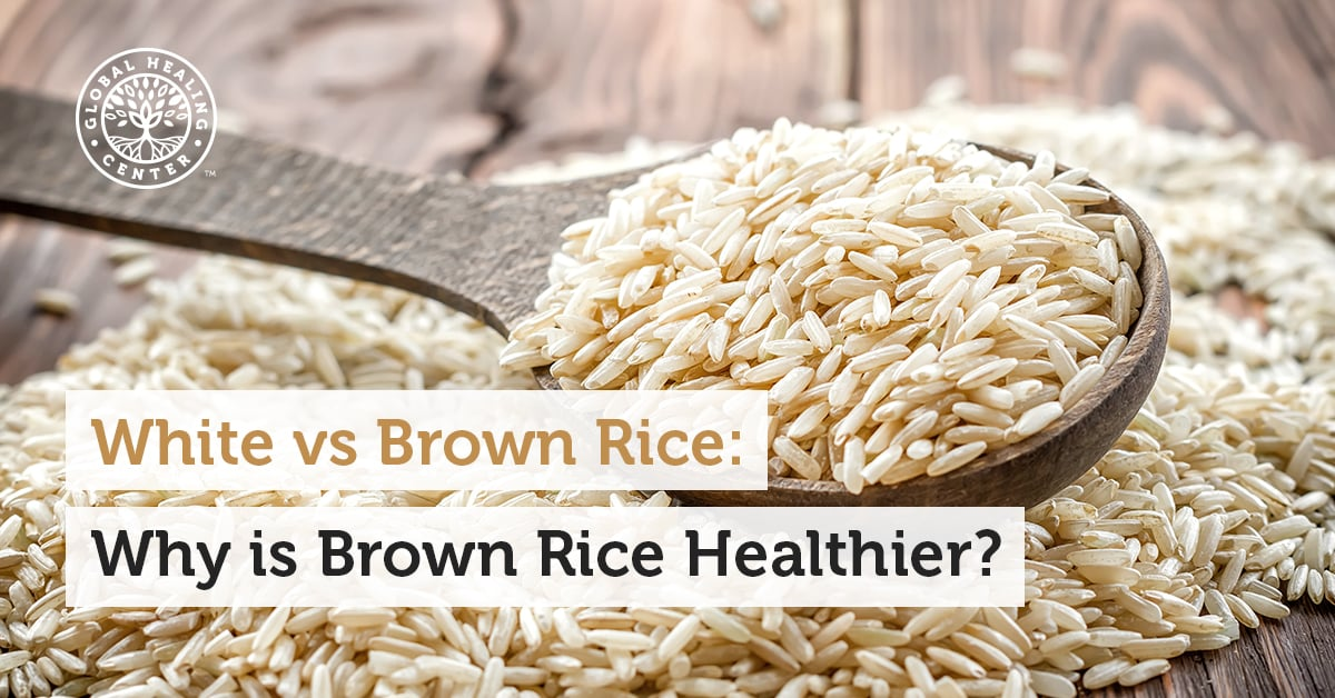 White Vs Brown Rice Why Is Brown Rice Healthier