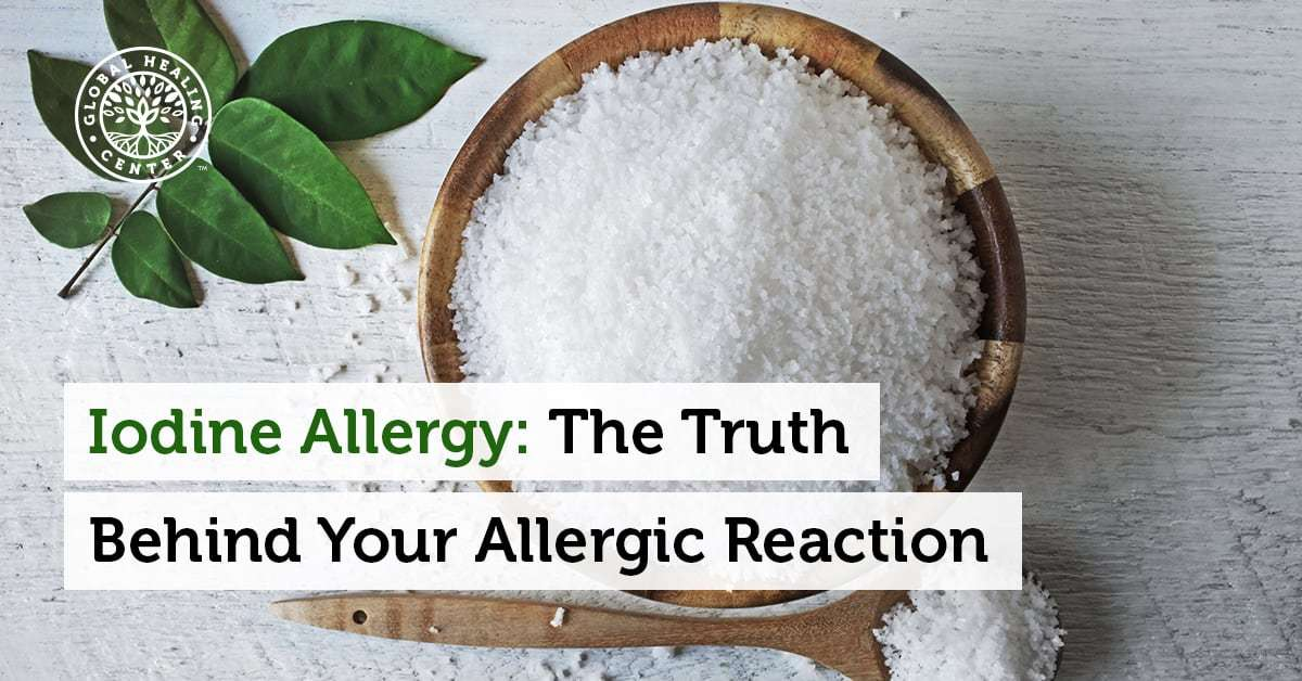 Iodine Allergy The Truth Behind Your Allergic Reaction