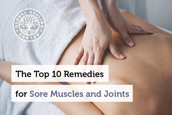 Massage is one of the best remedies for sore muscles and joints.