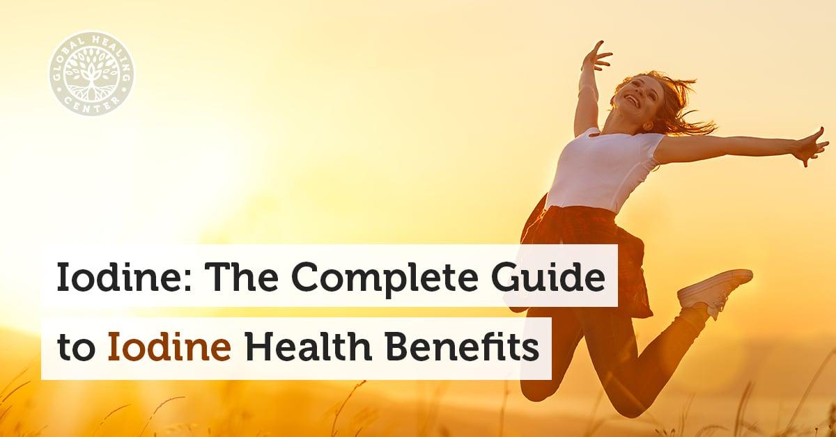 Iodine: The Complete Guide to Iodine Health Benefits