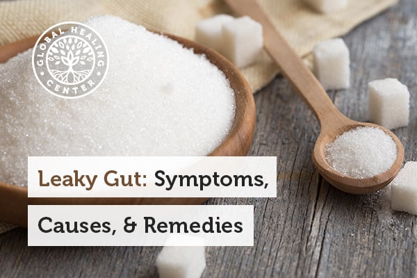 Foods like sugar can lead to leaky gut.